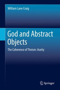 God And Abstract Objects: The Coherence Of Theism: Aseity