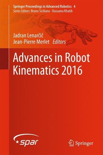 Advances In Robot Kinematics 2016 by Jadran Lenar