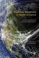 Business Dynamics In North America: Analysis Of Spatial And Temporal Trade Patterns