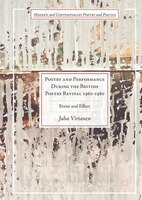 Poetry And Performance During The British Poetry Revival 1960-1980: Event And Effect