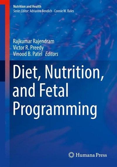 Diet, Nutrition, And Fetal Programming by Rajkumar Rajendram