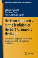 Decision Economics: In The Tradition Of Herbert A. Simon's Heritage: Distributed Computing And…
