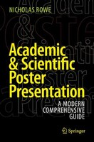 Academic And Scientific Poster Presentation: A Modern Comprehensive Guide