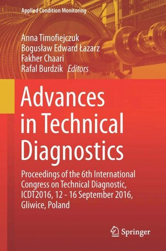 Advances In Technical Diagnostics Proceedings Of The 6th International Congress On Diagnostic