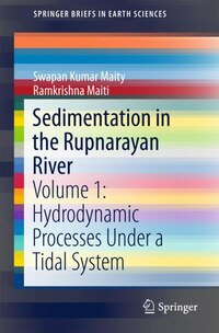 Sedimentation In The Rupnarayan River: Hydrodynamics And Geomorphology Of A Tidal River