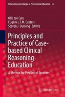 Principles And Practice Of Case-based Clinical Reasoning Education: A Method For Preclinical…