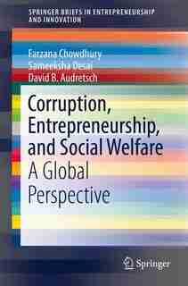 Corruption, Entrepreneurship, And Social Welfare: A Global Perspective by Farzana Chowdhury