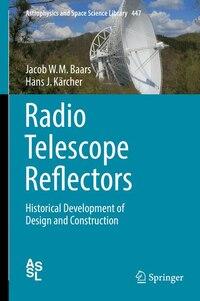Radio Telescope Reflectors: Historical Development Of Design And Construction