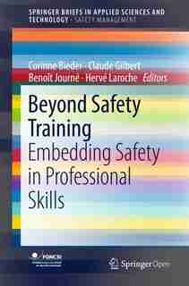 Beyond Safety Training: Embedding Safety In Professional Skills by Corinne Bieder