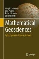 Mathematical Geosciences: Hybrid Symbolic-numeric Methods