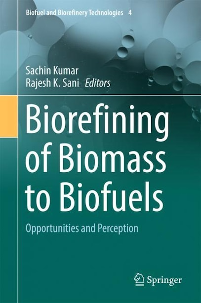 Biorefining Of Biomass To Biofuels: Opportunities And Perception by Sachin Kumar