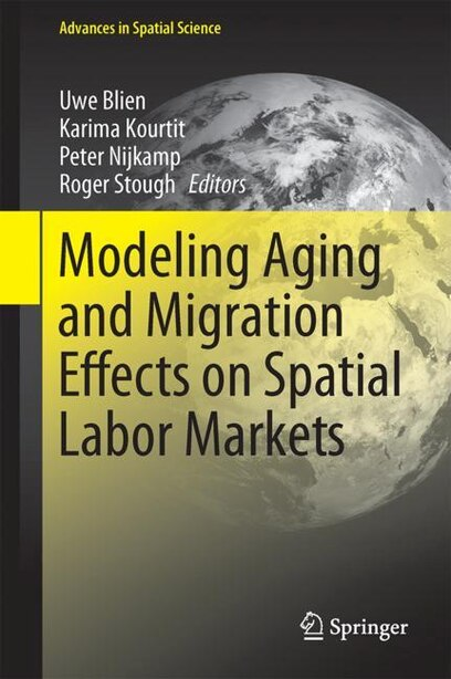 Modelling Aging And Migration Effects On Spatial Labor Markets by Roger R. Stough