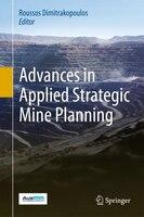 Advances In Applied Strategic Mine Planning
