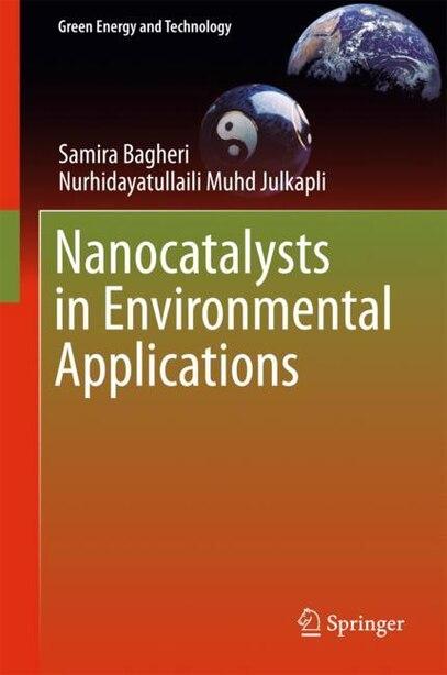 Nanocatalysts In Environmental Applications by Samira Bagheri