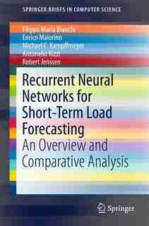 Recurrent Neural Networks For Short-term Load Forecasting: An Overview And Comparative Analysis by Filippo Maria Bianchi