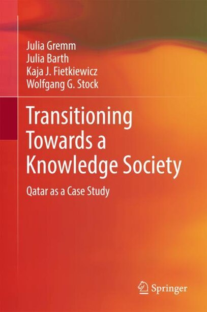 Transitioning Towards A Knowledge Society: Qatar As A Case Study by Julia Gremm