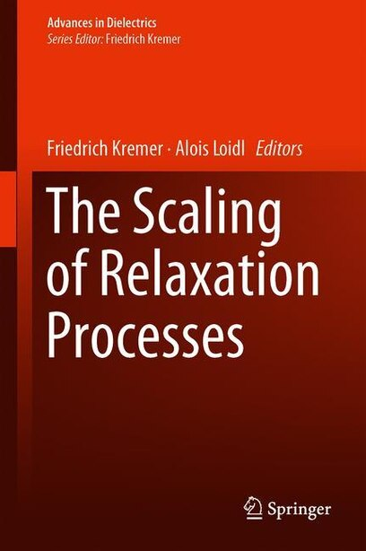 The Scaling Of Relaxation Processes by Friedrich Kremer