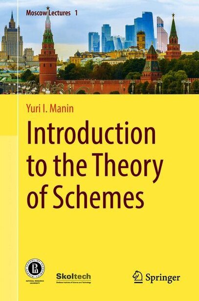Introduction To The Theory Of Schemes by Yuri I. Manin
