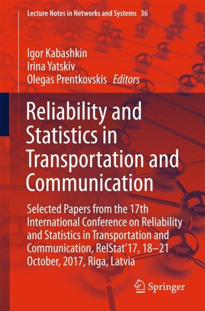 Reliability And Statistics In Transportation And Communication: Selected Papers From The 17th International Conference On Reliability And Statistics In Transportat by Igor Kabashkin