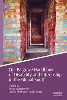 The Palgrave Handbook Of Disability And Citizenship In The Global South by Brian Watermeyer