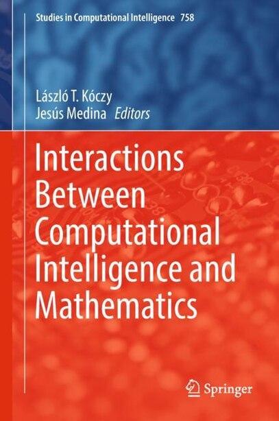 Interactions Between Computational Intelligence And Mathematics by László T. Kóczy