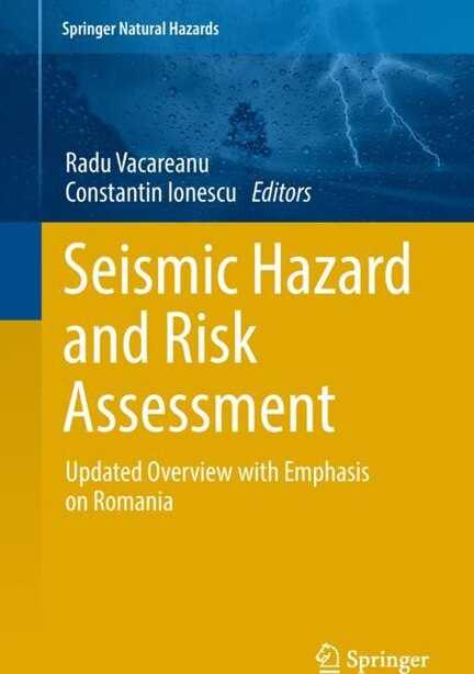 Seismic Hazard And Risk Assessment: Updated Overview With Emphasis On Romania by Radu Vacareanu