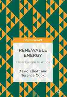 Renewable Energy: From Europe To Africa by David Elliott