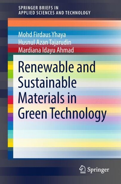 Renewable And Sustainable Materials In Green Technology by Mohd Firdaus Yhaya