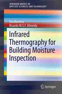 Infrared Thermography For Building Moisture Inspection by Eva Barreira