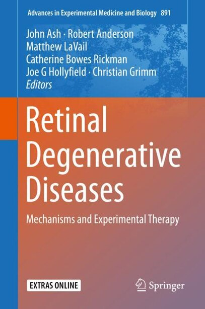 Retinal Degenerative Diseases: Mechanisms And Experimental Therapy by John D. Ash