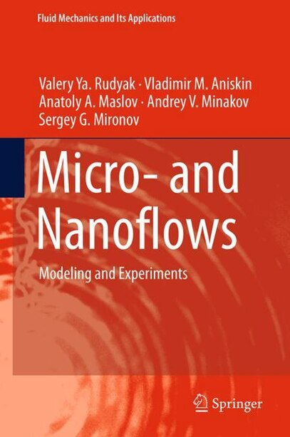 Micro- And Nanoflows: Modeling And Experiments by Valery Ya. Rudyak