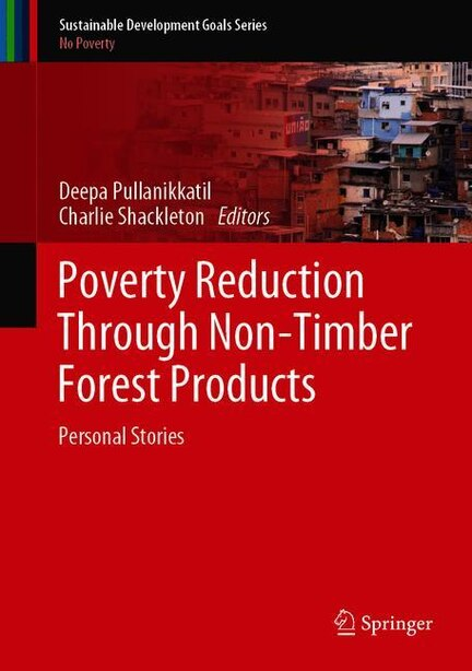 Poverty Reduction Through Non-timber Forest Products: Personal Stories by Deepa Pullanikkatil