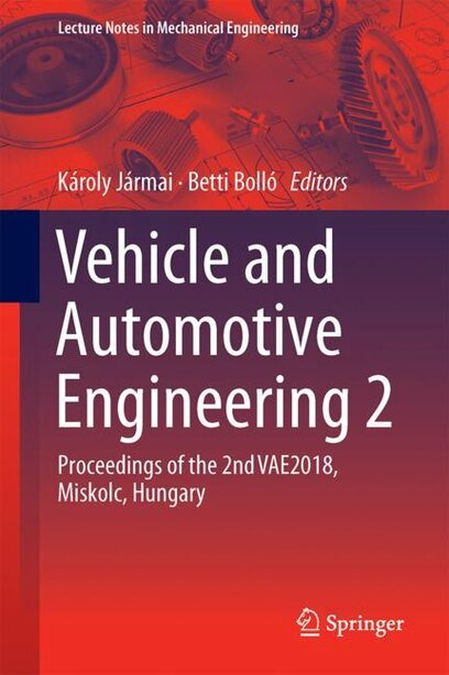 Vehicle And Automotive Engineering 2: Proceedings Of The 2nd Vae2018, Miskolc, Hungary by Károly Jármai