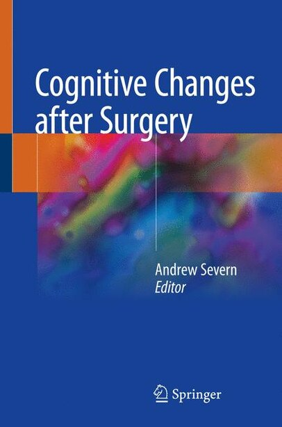 Cognitive Changes After Surgery In Clinical Practice by Andrew Severn