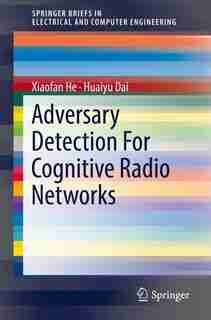 Adversary Detection For Cognitive Radio Networks by Xiaofan He