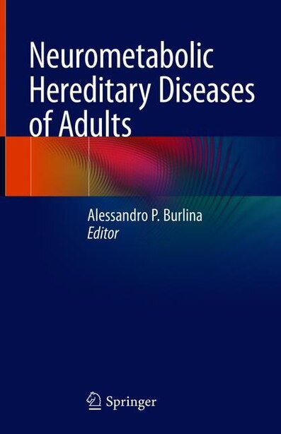 Neurometabolic Hereditary Diseases Of Adults by Alessandro P. Burlina