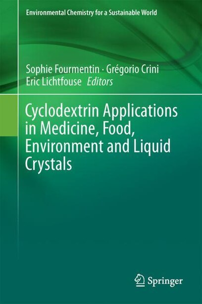Cyclodextrin Applications In Medicine, Food, Environment And Liquid Crystals by Sophie Fourmentin