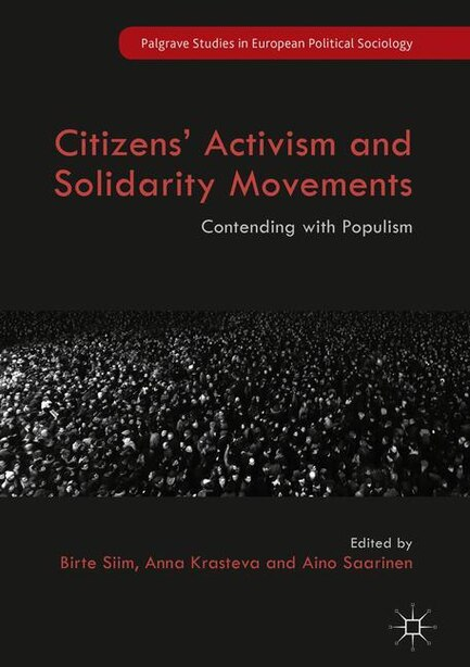 Citizens' Activism And Solidarity Movements: Contending With Populism by Birte Siim
