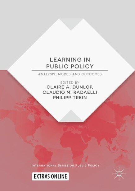 Learning In Public Policy: Analysis, Modes And Outcomes by Claire A. Dunlop