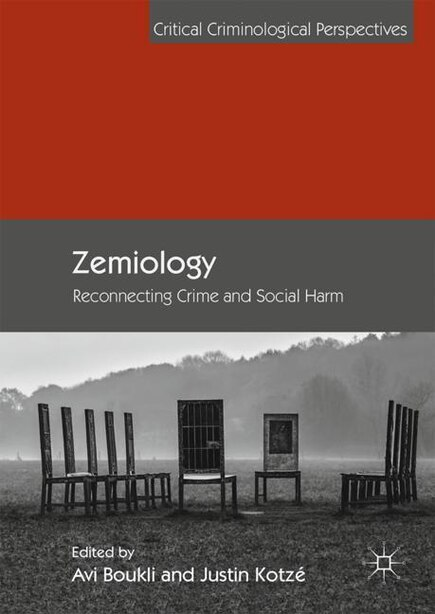 Zemiology: Reconnecting Crime And Social Harm by Avi Boukli