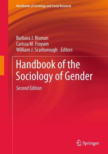 Handbook Of The Sociology Of Gender by Barbara J. Risman