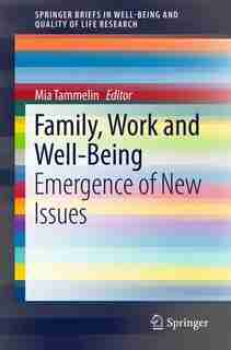 Family, Work And Well-being: Emergence Of New Issues by Mia Tammelin