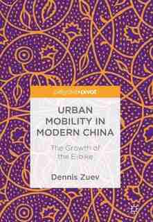 Urban Mobility In Modern China: The Growth Of The E-bike by Dennis Zuev