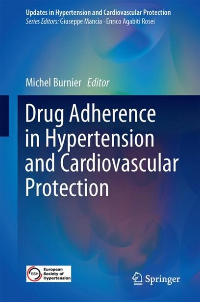 Drug Adherence In Hypertension And Cardiovascular Protection by Michel Burnier