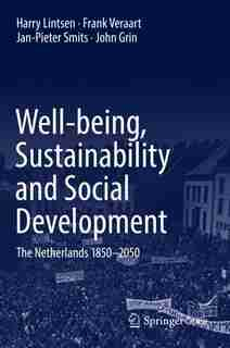 Well-being, Sustainability And Social Development: The Netherlands 1850-2050 by Harry Lintsen
