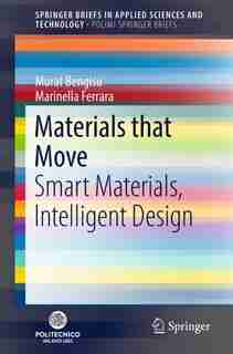 Materials That Move: Smart Materials, Intelligent Design by Murat Bengisu