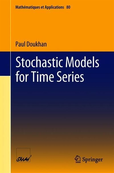 Stochastic Models For Time Series by Paul Doukhan