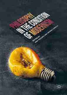 Philosophy In The Condition Of Modernism by Ana Falcato