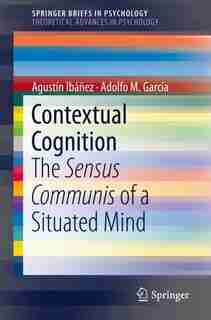 Contextual Cognition: The Sensus Communis Of A Situated Mind by Agust Ib
