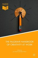 The Palgrave Handbook Of Creativity At Work